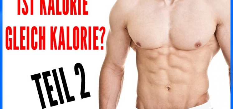Ist Kalorie gleich Kalorie? -Teil 2